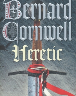 Bernard Cornwell: Heretic - Grail Quest 3