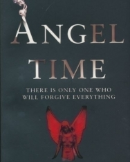 Anne Rice: Angel Time: The Songs of the Seraphim 1