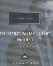 Miklós Bánffy: The Transylvanian Trilogy, Volume I: They Were Counted