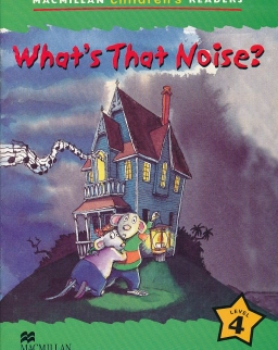 What's That Noise? - Macmillan Children's Readers Level 4