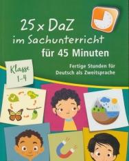 25 x DaZ im Sachunterricht für 45 Minuten: Klasse 1 – 4