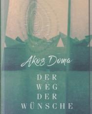 Akos Doma: Der Weg der Wünsche