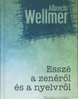 Albrecht Wellmer: Esszé a zenéről és a nyelvről