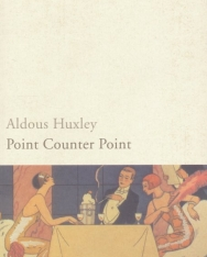 Aldous Huxley: Point Counter Point