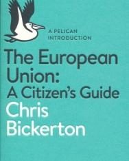 Chris Bickerton: The European Union: A Citizen's Guide