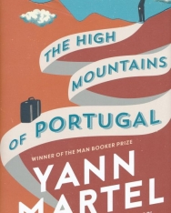 Yann Martel:The High Mountains of Portugal