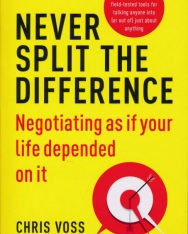 Chris Voss: Never Split the Difference - Negotiating as if Your Life Depended on It