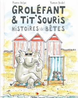 Groléfant & Tit'Souris - Histoires (de) betes