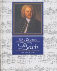 Gál Zsuzsa: Johann Sebastian Bach