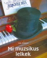 Gál Róbert: Mi muzsikus lelkek - Zerkovitz Béla életregénye
