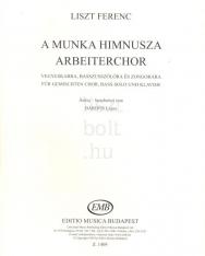 Liszt Ferenc: A munka himnusza - vegyeskarra, basszusszólóra és zongorára