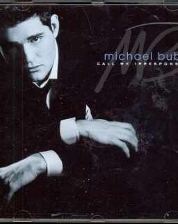 Michael Bublé: Call me irresponsible
