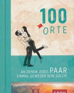 100 Orte, an denen jedes Paar einmal gewesen sein sollte