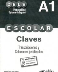 Preparación al DELE escolar A1 Claves, transcripciones y soluciones justificadas. Audio descargable