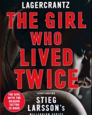 David Lagercrantz: The Girl Who Lived Twice - A Thrilling New Dragon Tattoo Story