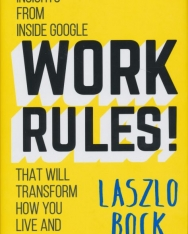 Work Rules!: Insights from Inside Google That Will Transform How You Live and Lead Paperback