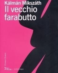 Mikszáth Kálmán: Il vecchio farabutto (A vén gazember olasz nyelven)