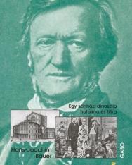 Hans-Joachim Bauer: Wagner-család - egy színházi dinasztia hatalma és titka