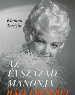 Klemen Terézia: Az évszázad Manonja - Házy Erzsébet