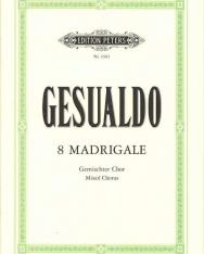 Carlo Gesualdo: 8 Madrigale - vegyeskarra