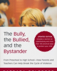 Barbara Coloroso: The Bully, the Bullied, and the Bystander: From Preschool to HighSchool--How Parents and Teachers Can Help Break the Cycle