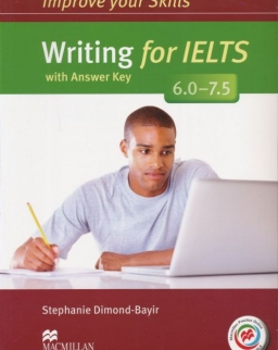 Improve Your Skills Writing for IELTS 6.0-7.5 Student's Book with Answer Key & Macmillan Practice Online