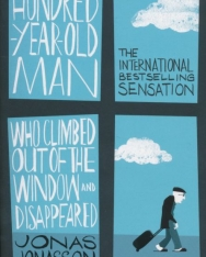 Jonas Jonasson: The Hundred-Year-Old Man Who Climbed Out of the Window and Disappeared