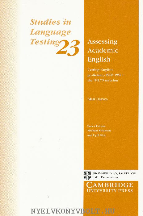 Assessing Academic English: Testing English Proficiency 1950-89: The IELTS Solution