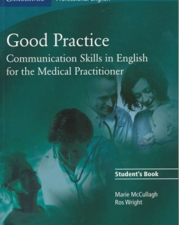 Good Practice - Communication Skills in English for the Medical Practitioner Student's Book