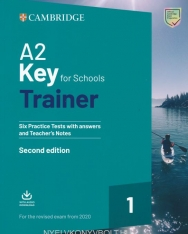 A2 Key for Schools Trainer Second Edition - Six Practice Tests with Answers + Audio Download - For the Revised Exam from 2020