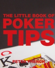 The Little Book of Poker Tips - Little Book of Tips