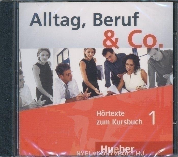 Alltag, Beruf & Co. 1 Audio CD zum Kursbuch