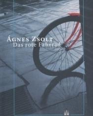 Zsolt Ágnes: Das rote Fahrrad (Éva lányom német nyelven)