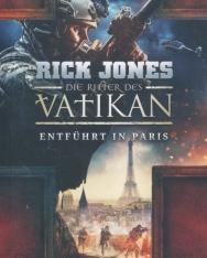 Rick Jones: Die Ritter des Vatikan 5: Entführt in Paris