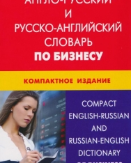 Anglo-russzkij i russzko-anglijszkij szlovar po biznyeszu kompaktnoje izdanyije | Compact English-Russan and Russan-English Dictionary of Business
