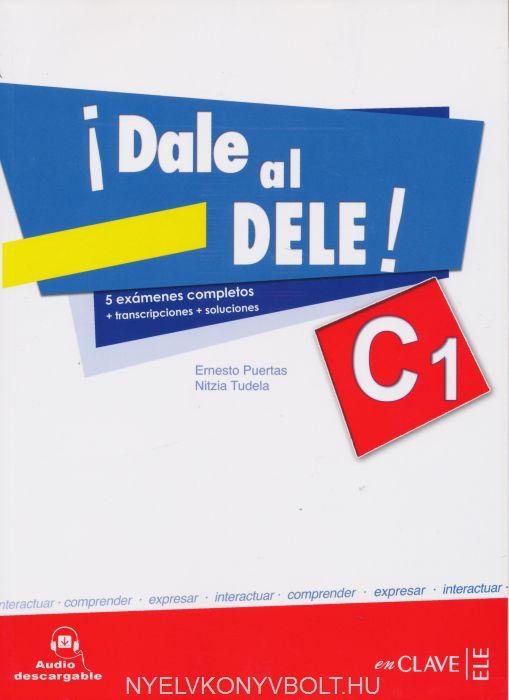 Dale al DELE! C1 + Audio descargable