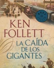 Ken Follett: La Caída De Los Gigantes