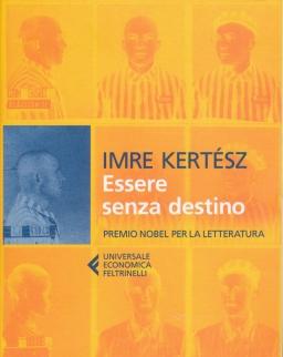 Kertész Imre: Essere senza destino (Sorstalanság olasz nyelven)