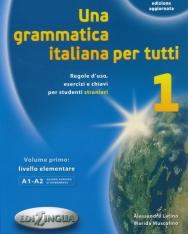Una grammatica italiana per tutti 1 - Regolo d'uso, esercizi e chiavi per studenti stranieri 2014