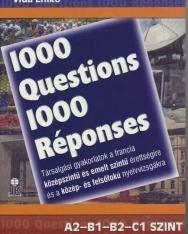 1000 Questions & Réponses - 1000 kérdés és válasz francia Közép- és felsőfok A2-B1-B2-C1