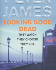 Peter James: Looking Good Dead