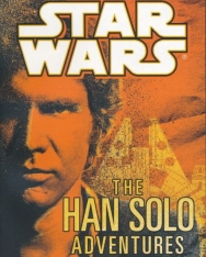 Brian Daley: Star Wars - The Han Solo Adventures: Han Solo at Stars' End / Han Solo's Revenge / Han Solo and the Lost Legacy