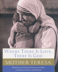 Mother Teresa: Where There is Love, There is God