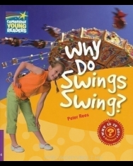 Why Do Swings Swing? - Cambridge Young Readers Level 4