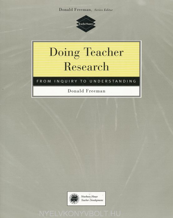 Doing Teacher Research - From Inquiry to Understanding