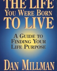 Dan Millman: The Life You Were Born to Live