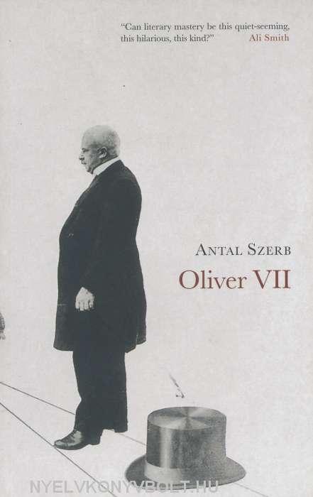 Szerb Antal: Oliver VII (angol nyelven)