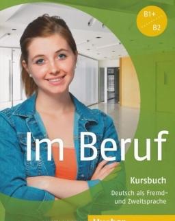 Im Beruf Kursbuch - Deutsch als Fremd- und Zweitsprache stufe B1+/B2