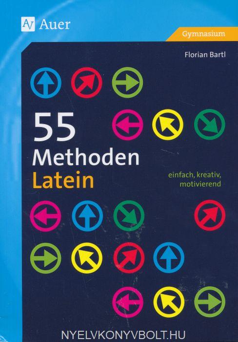 55 Methoden Latein: einfach, kreativ, motivierend