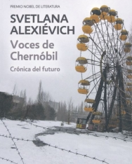 Svetlana Alexiévich: Voces de Chernóbil: Crónica del futuro